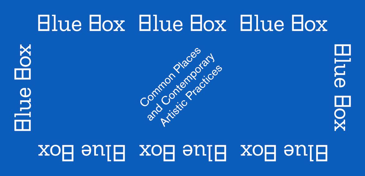 BLUE BOX. Загальні місця та сучасні мистецькі практики