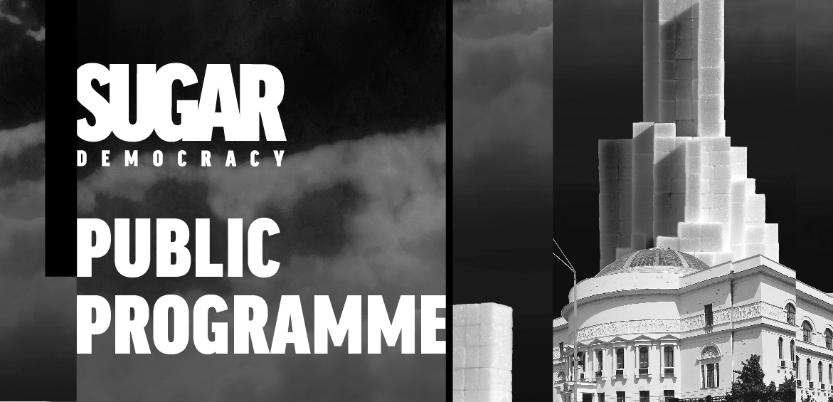 <em>Sugar Democracy</em> Public Programme