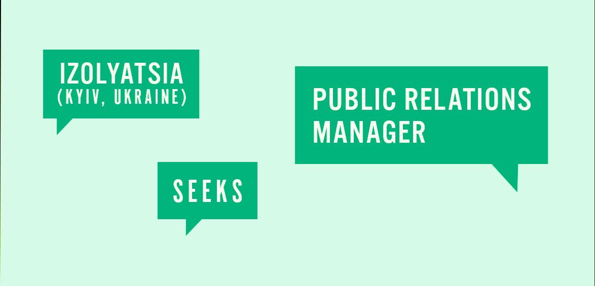 IZOLYATSIA Seeks Public Relations Manager - Izolyatsia