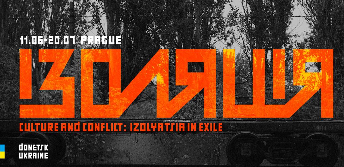 Culture and Conflict: IZOLYATSIA in Exile (Prague)